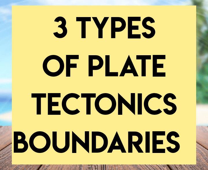 3 types of plate tectonics boundaries