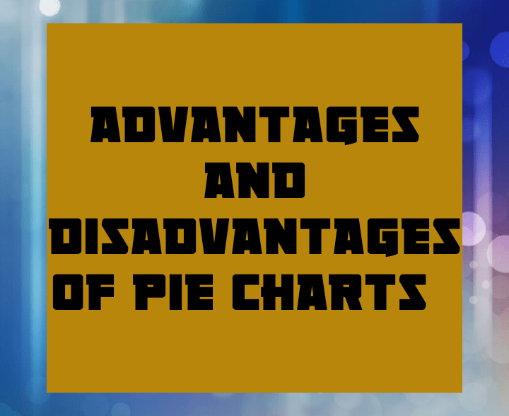 Advantages and disadvantages of pie charts