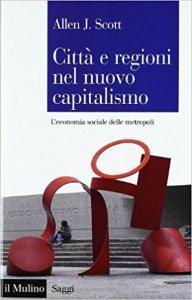 Città e regioni nel nuovo capitalismo. L'economia sociale delle metropoli