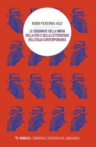 Le geografie della mafia nella vita e nella letteratura dell'Italia contemporanea