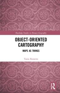 Object-Oriented Cartography. Maps as Things