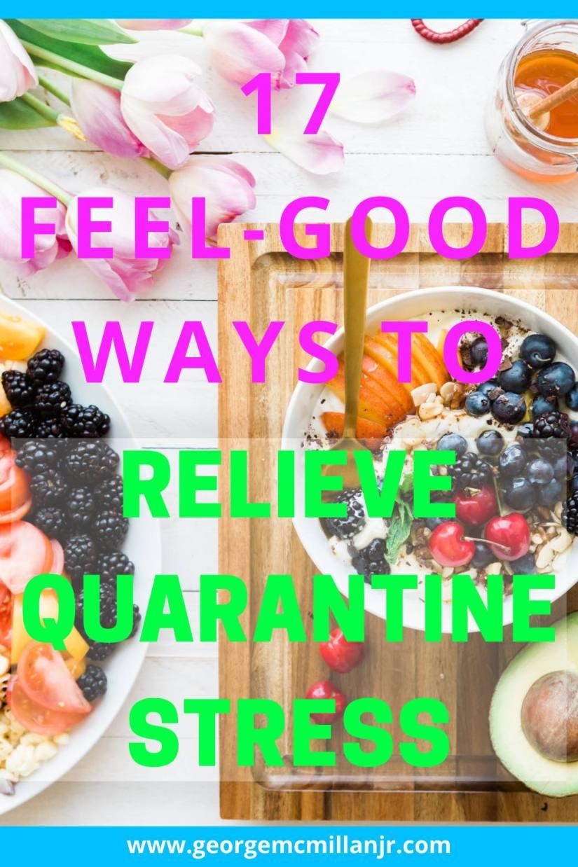 17 Feel-Good Ways to Relieve Quarantine Stress