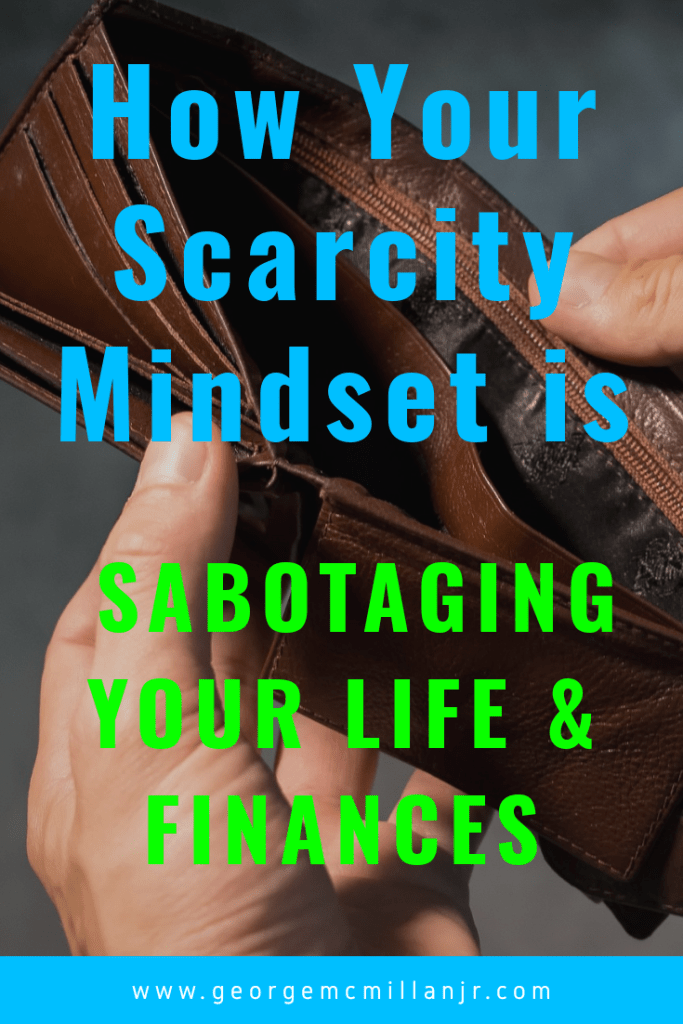 A Pinterest image that says How Your Scarcity Mindset is Sabotaging Your Life & Finances.
