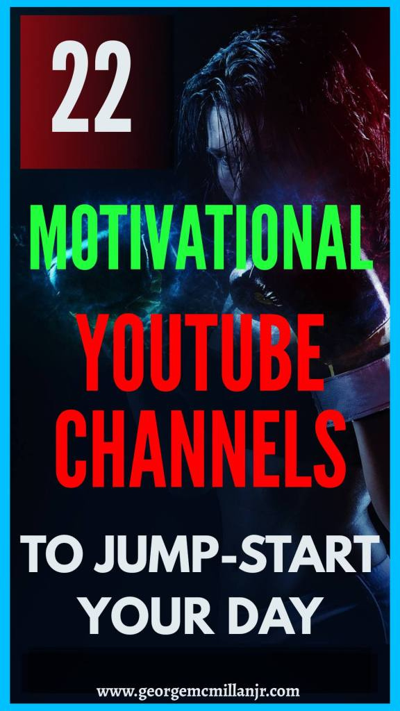 A Pinterest image for a blog post with a woman in boxing gloves that says 22 Motivational YouTube Channels to Jump-start Your Day from www.georgemcmillanjr.com.