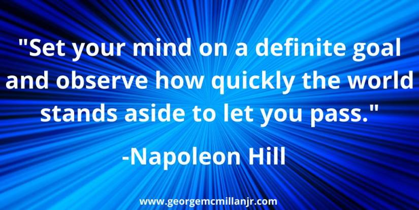 "A horizontal blue blog image with a Napoleon Hill quote that says, ""Set your mind on a definite goal and observe how quickly the world stands aside to let you pass."""