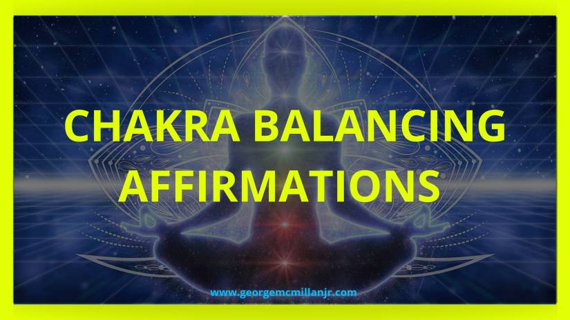 A blog post title image showing the chakras and says Chakra Balancing Affirmations.