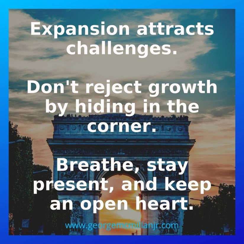 An image of the Arc de Triumph with a quote that says Expansion attracts challenges. Don't reject growth by hiding in the corner. Breath, stay present, and keep an open heart.