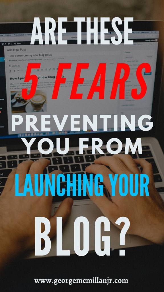A pinterest blog post image of a person blogging on a laptop with text that says are these 5 fears preventing you from launching your blog?