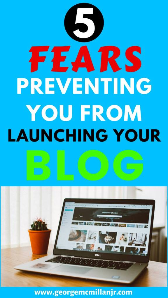 A blue pinterest image for a blog post of a laptop and text that says 5 Fears Preventing You From Launching Your Blog.