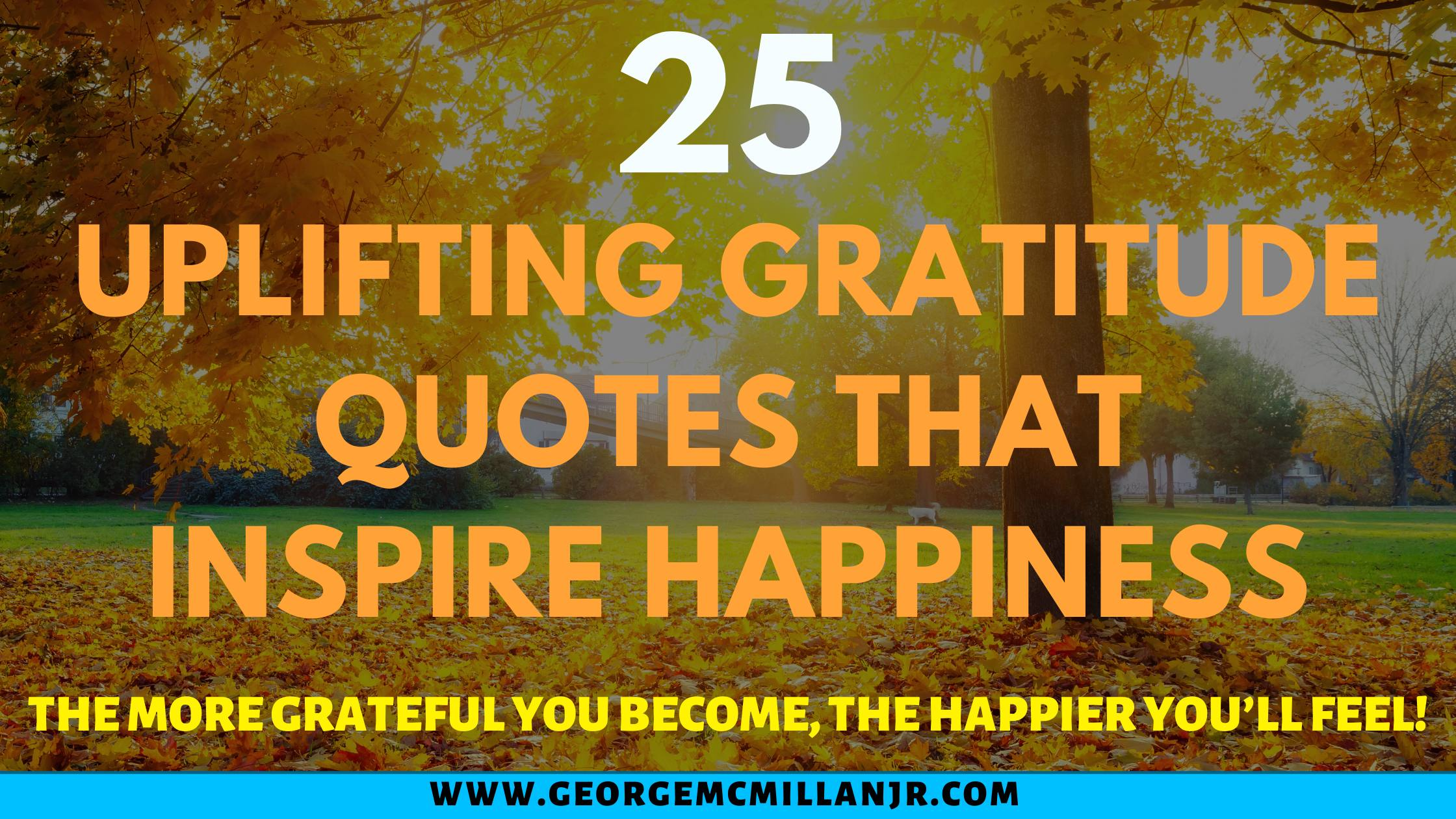 A blog post banner image of an autumn landscape at sunrise and says 25 Uplifting Gratitude Quotes that Inspire Happiness.