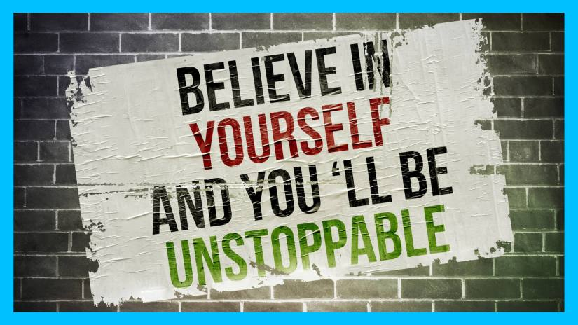 A blog post image that says believe in yourself and you'll be unstoppable.