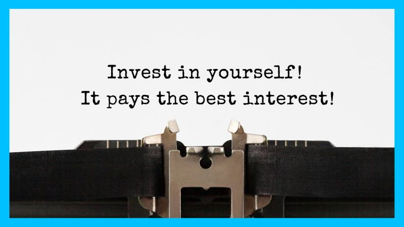 A blog post image of a typewitten page that says invest in yourself! It pays the best interest!