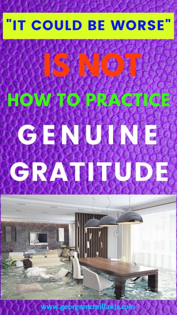 """A purple textured pinterest pin image for an article of a flooded kitchen and text that says, """"It Could Be Worse"""" Is Not How to Practice Genuine Gratitude."""