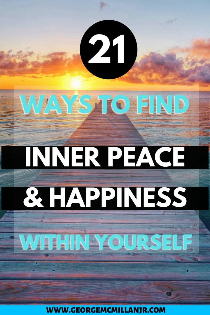 Pinterest image for a blog post of a beautiful sunset over the ocean, with a title that says, 21 Ways to Find Inner Peace and Happiness Within Yourself.