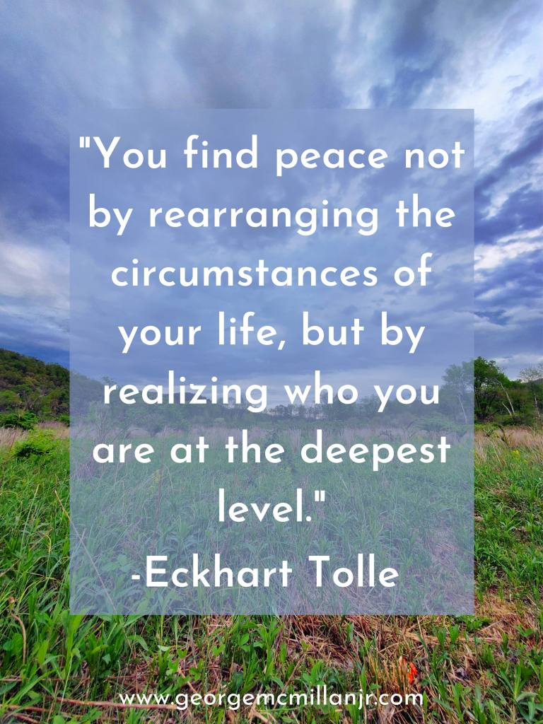 A beautiful nature scene with an Eckhart Tolle quote about finding peace by realizing who you are at the deepest level.