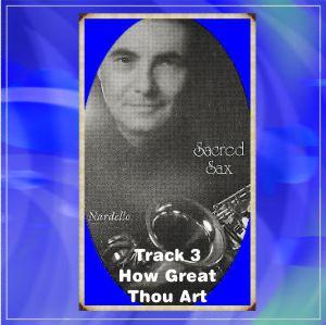 Sacred Sax 3 How Great Thou Art