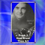 Sacred Sax 3 How Great Thou Art