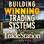 Building Winning Trading Systems with TradeStation 2nd Edition
