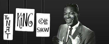 "Nat ""King"" Cole – TV Pioneer"
