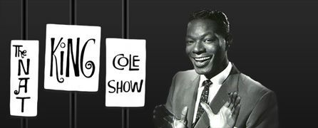 "Nat ""King"" Cole – TV Pioneer"