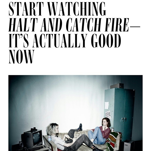 I love it! regram @halt_and_catch_fire_fans This headline cracked me up.  Season 2 is definitely already catching fire! But to say that season 1 wasn't very good? Hmmmm.  Still, go read it! 😊 And watch HCF!! http://www.wired.com/2015/06/watch-halt-catch-fire-now/  #HaltandCatchFire #HCF #SaveHCF