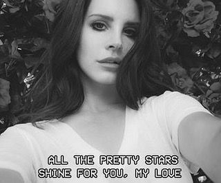 Oh, thanks! regram @radiorosesx Don't say you need me when, you leave and you leave again..#lanadelrey #love