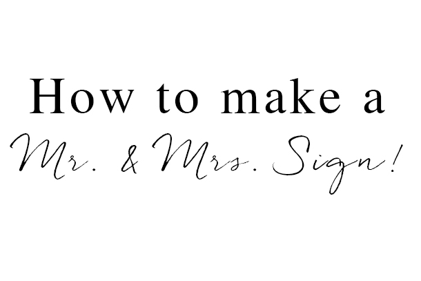 Wed In Milwaukee: How To Make A Mr. & Mrs. Sign