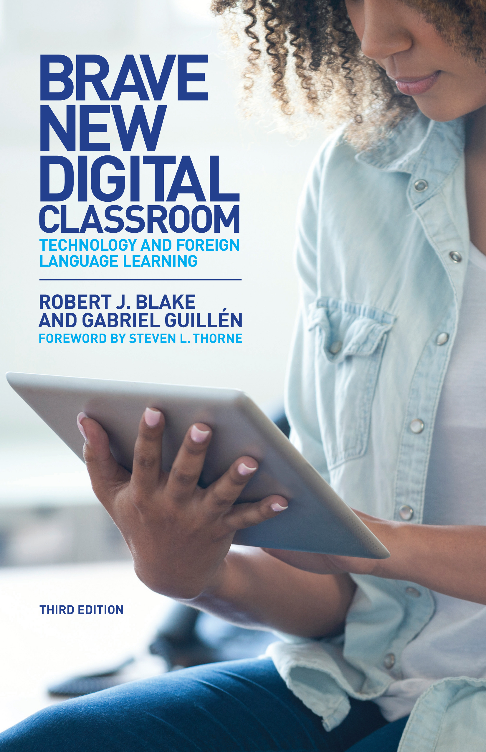 Brave New Digital Classroom, third edition