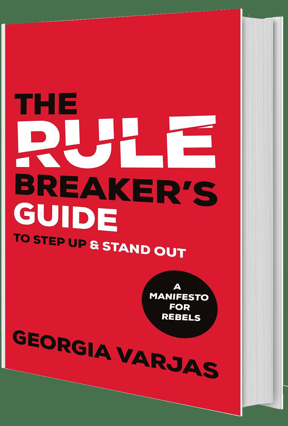 The Rule Breaker's Guide - Georgia Varjas