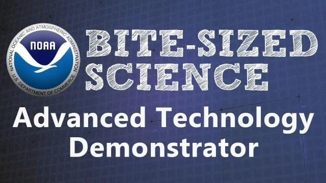 NOAA's Advanced Technology Demonstrator