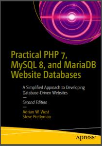 Practical PHP 7, MySQL 8, & MariaDB Website Databases