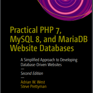 Practical PHP 7, MySQL 8, & MariaDB Website Databases
