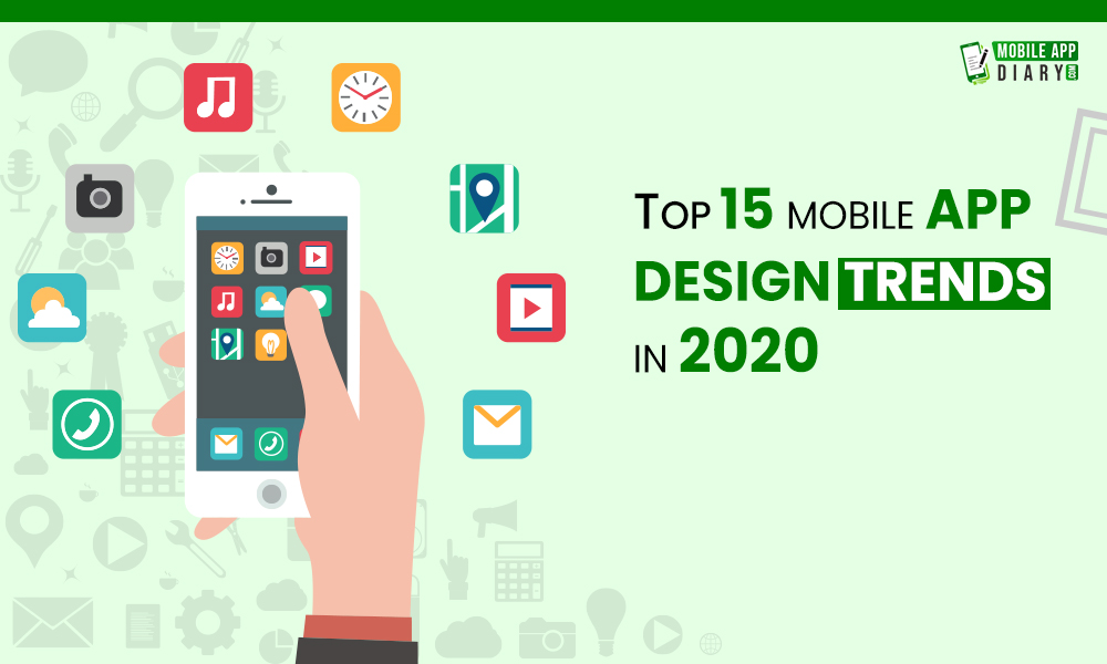 Top 15 Mobile App Design Trends in 2020