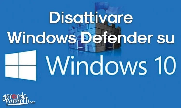 disattivare_windows_defendere_win10