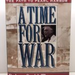 A Time for War: Franklin Delano Roosevelt and the Path to Pearl Harbor