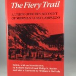 The Fiery Trail: A Union Officer's Account of Sherman's Last Campaigns