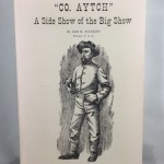 Co Aytch Maury Grays First Tennessee Regiment: Or, a Side Show of the Big Show