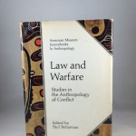 Law and Warfare: Studies in the Anthropology of Conflict