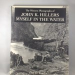 Myself in the Water: The Western Photographs of John K. Hillers
