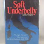 Soft Underbelly: The Anglo-American Controversy Over the Italian Campaign, 1939-1945