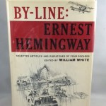 By-Line: Ernest Hemingway: Selected Articles and Dispatches of Four Decades