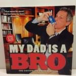 My Dad Is a Bro