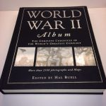 World War II Album: The Complete Chronicle of the World's Greatest Conflict