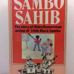 Sambo Sahib : the story of Little Black Sambo and Helen Bannerman