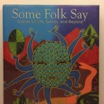 Some Folk Say: Stories of Life, Death, & Beyond