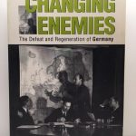 Changing Enemies: The Defeat and Regeneration of Germany