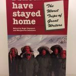 I Should Have Stayed Home: The Worst Trips of Great Writers (Travel Literature Series)