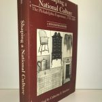 Shaping a National Culture: The Philadelphia Experience, 1750?1800