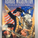 George Washington The Life of an American Patriot (Graphic Nonfiction)