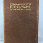 The Favorite Motor Ways of New England: Historical and Descriptive (MacNair's Motorway Series)
